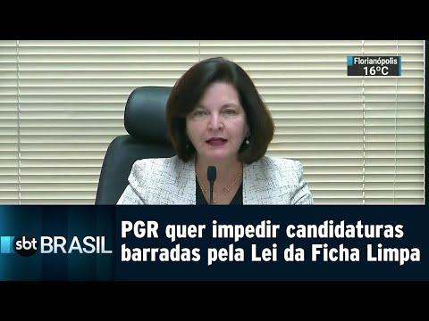 PGR quer impedir candidaturas barradas pela Lei da Ficha Limpa | SBT Brasil (27/07/18)