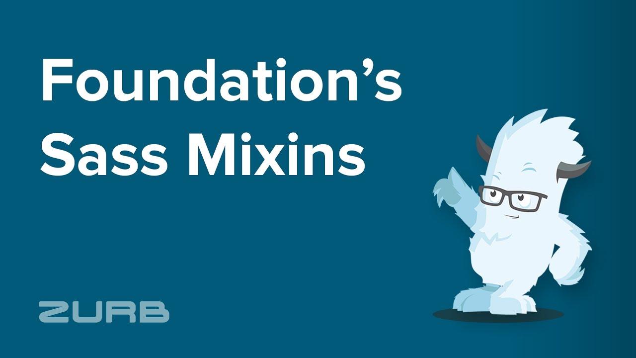 Sass Mixins | Foundation for Sites 6 Docs