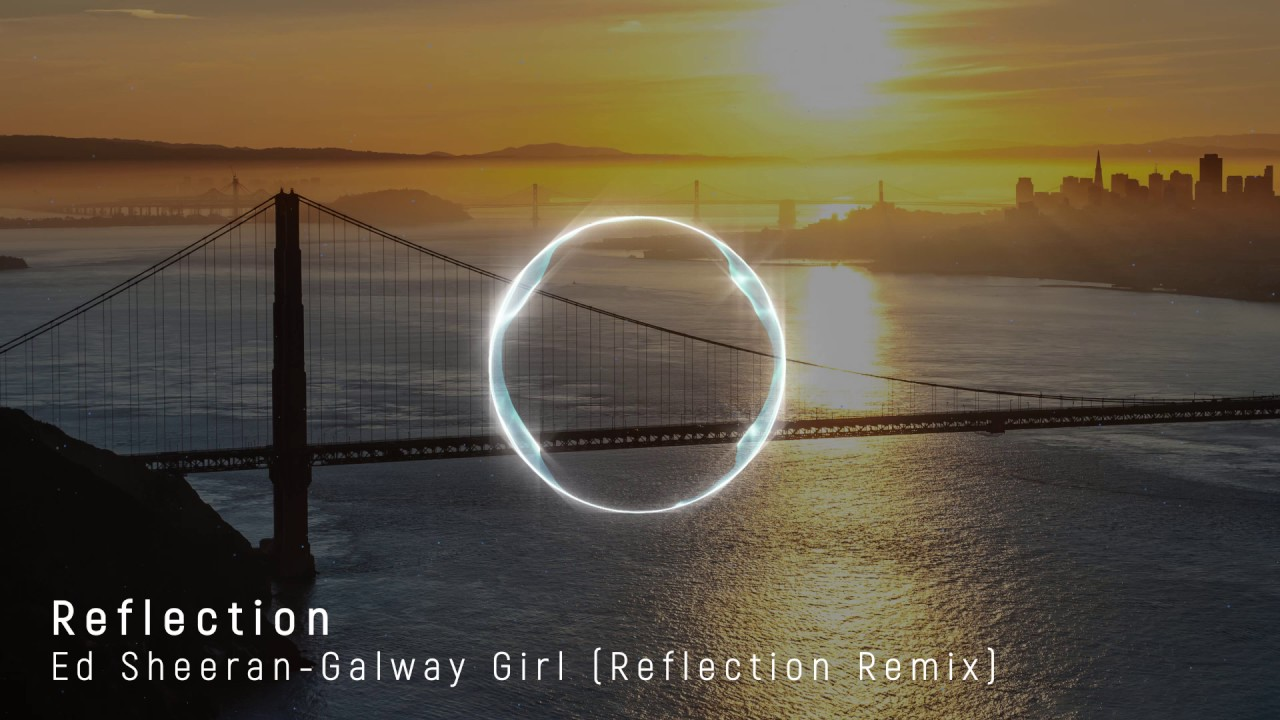 Galway Girl (Reflection Remix)