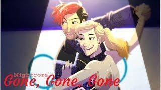 GONE, GONE, GONE | Nightcore