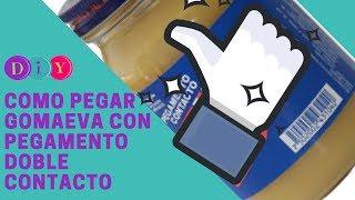 COMO PEGAR GOMAEVA CON PEGAMENTO DE CONTACTO