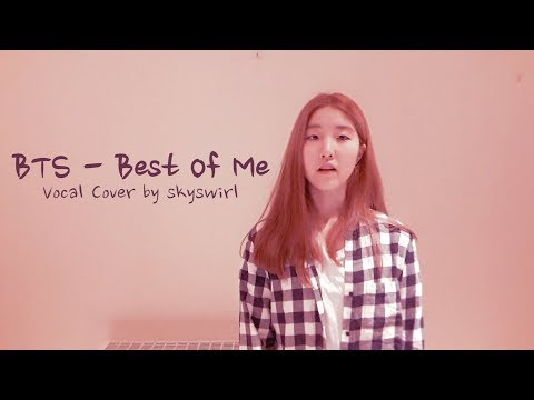 BTS (방탄소년단) - Best of Me Vocal Cover