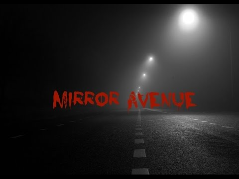 Mirror Avenue - CreepyPasta Monday