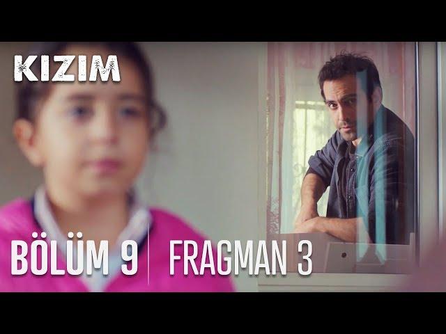 Kızım 9. Bölüm 3. Fragmanı
