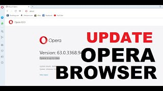 How to Update Opera Browser to the Latest Version [ 2019 ] | Easy & Quick Tutorial