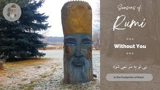 "Seasons of Rumi - ""Without You"" - (In Persian and English)"