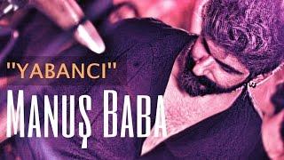 Yabancı | Manuş Baba | Barda Film | Soundtrack Video