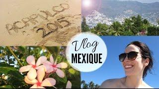 Vlog # 8 - Vacances entre filles au Mexique !