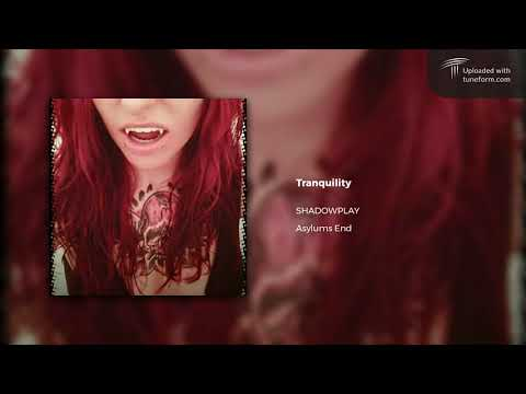 """Shadowplay """"Tranquility"""" Official Audio"""