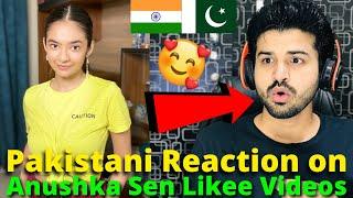Pakistani React on Anushka Sen Latest Likee VIDEOS | Indian Actress | Reaction Vlogger