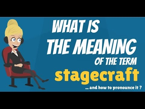 What is STAGECRAFT? What does STAGECRAFT mean? STAGECRAFT meaning, definition & explanation