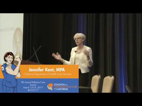 Jennifer Kent, MPA  Public Policy & Palliative Care in California
