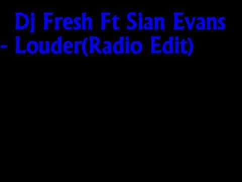 Dj Fresh Ft Sian Evans - Louder(Radio Edit)