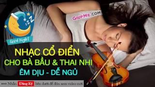 Nhạc không lời cho bà bầu và thai nhi êm dịu NGỦ NGON THÔNG MINH [GiupMe.com]