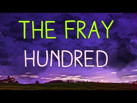 The Fray - Hundred / Lyrics (How to save a life)