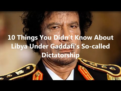 10 Things About Libya Under Qaddafi's Dictatorship