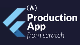 Flutter Tutorial - Building a Production App From Scratch