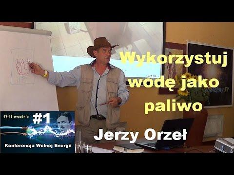 Wolna energia #1 - Wykorzystuj wodę jako paliwo - Jerzy Orzeł