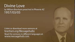 Divine Love (William Branham 57/03/05)