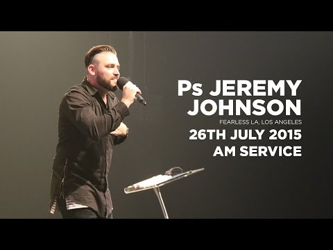 Jeremy Johnson  Sunday 26th July 2015  This is our time