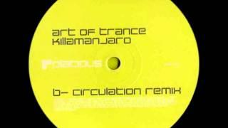 Art Of Trance - Killamanjaro (Circulation remix) 2001