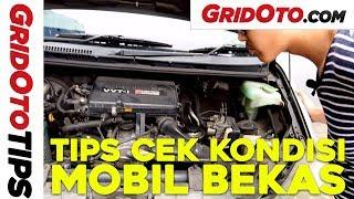 Tips Cek Kondisi Mobil Bekas | How To | GridOto | Tips
