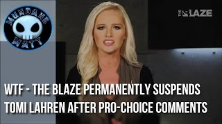 [News] WTF - The Blaze permanently suspends Tomi Lahren after Pro-Choice comments