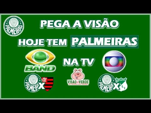PEGA A VISÃO: HOJE TEM PALMEIRAS NA TV | BAND PALMEIRAS X ...