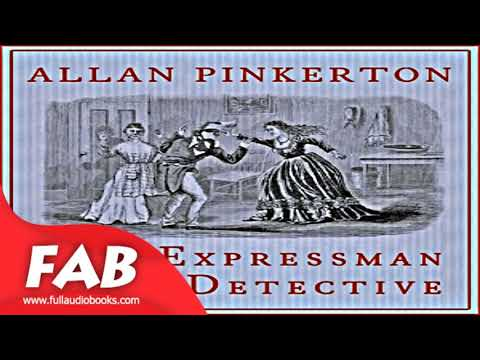 The Expressman and the Detective Full Audiobook by Allan PINKERTON by Detective Fiction
