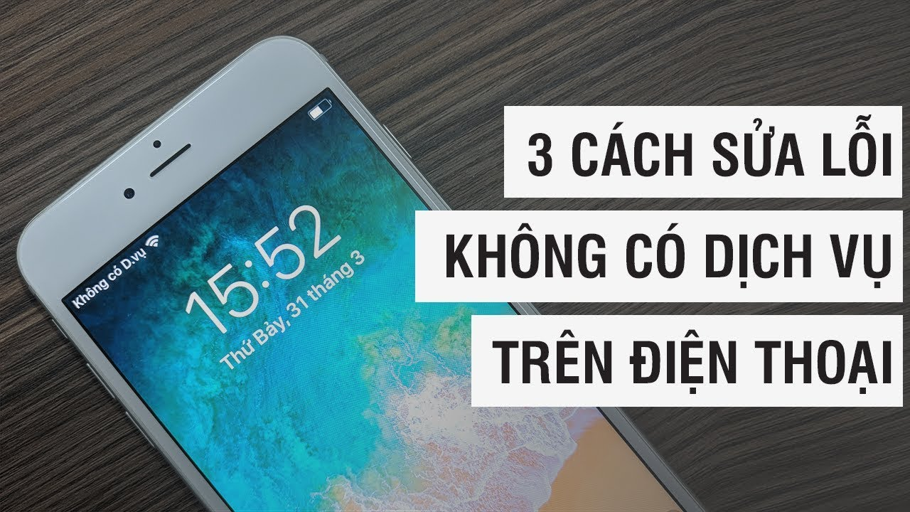 3 cách sửa lỗi không có dịch vụ trên điện thoại   Điện Thoại Vui