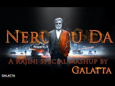Neruppu Da: A Rajini special mashup by Galatta