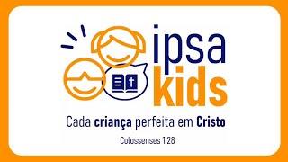 ???????? IPSA Kids - Ministério com Crianças 2022 - Filipe Fontes