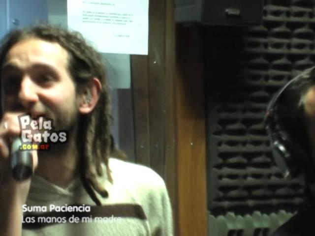 Suma Paciencia - Reggae en PelaGatos - Las manos de mi madre
