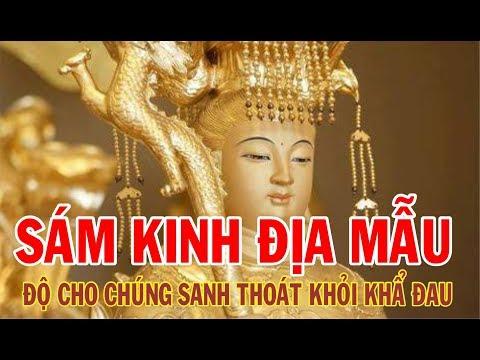 Sám Kinh Địa Mẫu - Phật Mẫu Phù Hộ Che Chở Cho Chúng Con Được Bình An - Hạnh Phúc