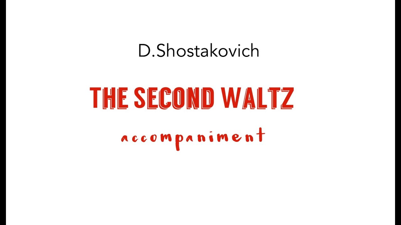 """Download D Shostakovich -WALTZ No.2 from """"The Jazz Suite No.2""""/accompaniment"""