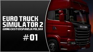 """Zagrajmy w """"Euro Truck Simulator 2: Going East! Ekspansja Polska"""" #01 - Od czegoś trzeba zacząć!"""