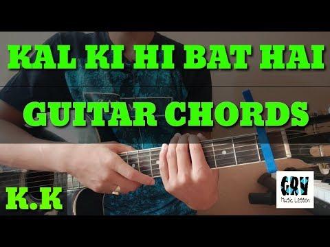 Download Lagu  Kal Ki Hi Baat Hai Guitar Chords Lesson | KK | Chhichhore Mp3 Free