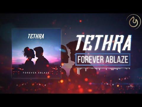Download Tethra - Forever Ablaze