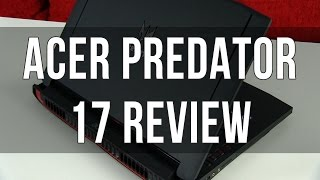 acer Predator 17 G9-791 review - beastly 17-inch gaming notebook