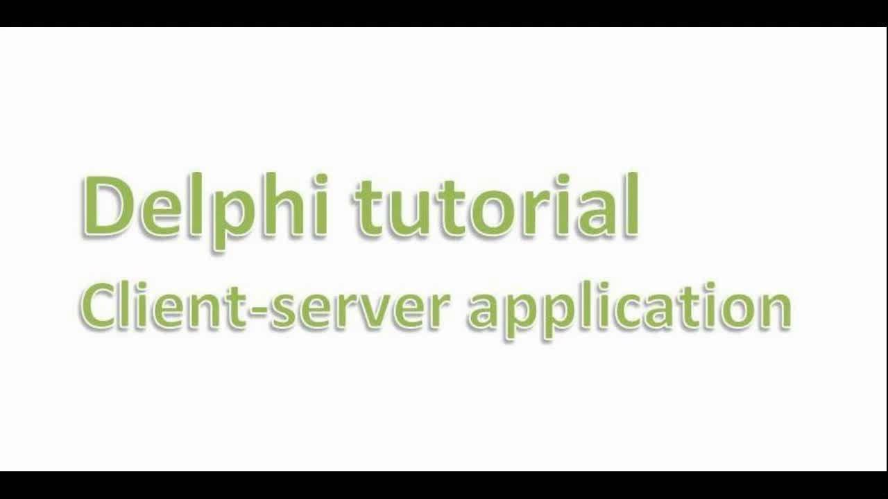 Client server application - Delphi tutorial