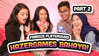 Truth or Dare Hazer Games Bikin Semua Kebongkar Part 2 #FamousPlayground