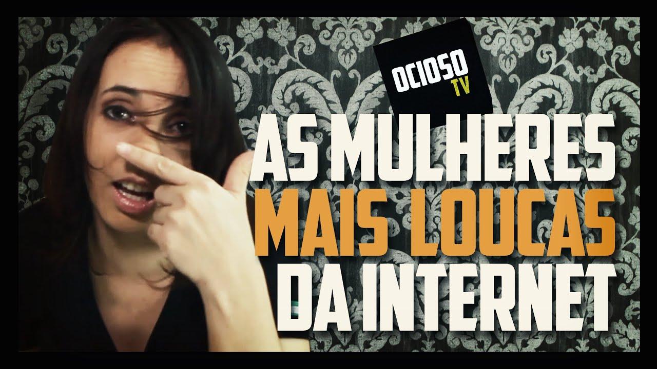 AS MULHERES MAIS LOUCAS DA INTERNET - OciosoTV - YouTube