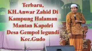 Terbaru 2019, KH Anwar Zahid Ceramah Di Kampung Halaman Mantan Kapolri