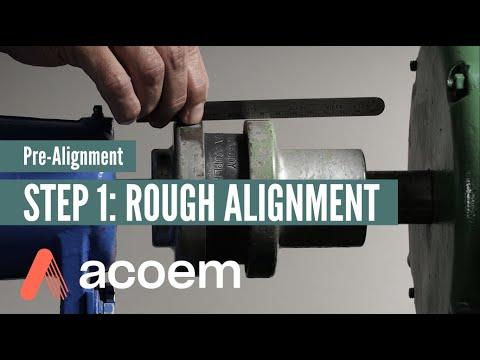 Pre-Alignment Step 1: Rough Alignment | ACOEM