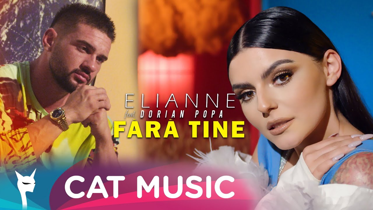 Elianne feat. Dorian Popa - Fara tine (Official Video)