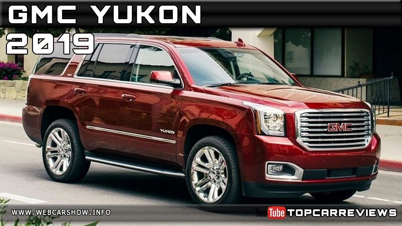 2019 GMC YUKON Review Rendered Price Specs Release Date ...