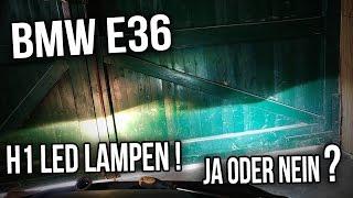 BMW E36 - H1 LED Lampen ( Leuchtmittel )  JA ODER NEIN ?