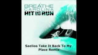 Breathe Carolina - Hit And Run (Saelios Take It Back To My Place Remix)