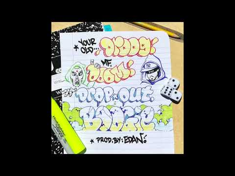 Your Old Droog x MF DOOM - Dropout Boogie (Prod by Edan)