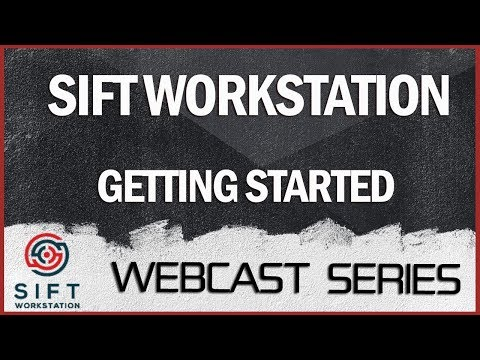 Getting Started with the SIFT Workstation Webcast with Rob Lee
